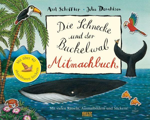 Die Schnecke und der Buckelwal MITMACHBUCH
